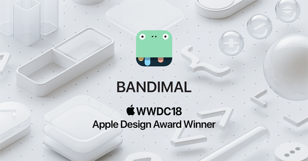 BANDIMAL APPLE DESIGN AWARDS 2018 WWDC